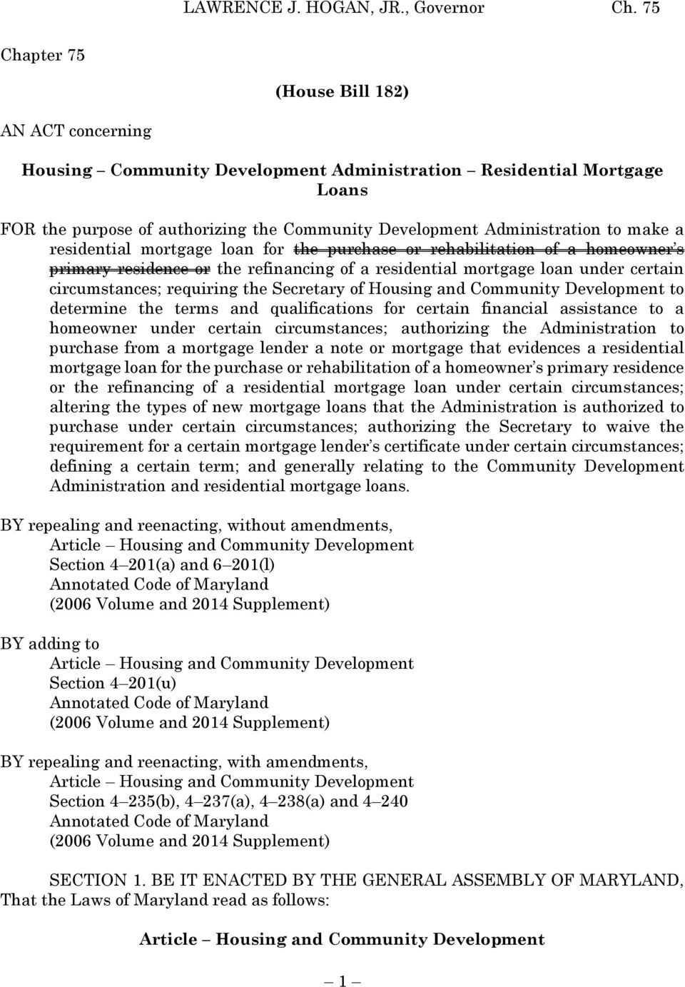 of Housing and Community Development to determine the terms and qualifications for certain financial assistance to a homeowner under certain circumstances; authorizing the Administration to purchase