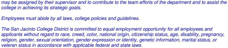 The San Jacinto College District is committed to equal employment opportunity for all employees and applicants without regard to race, creed, color,