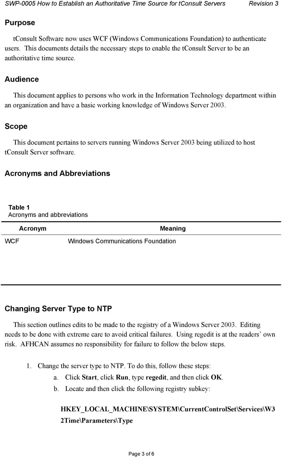 Audience This document applies to persons who work in the Information Technology department within an organization and have a basic working knowledge of Windows Server 2003.