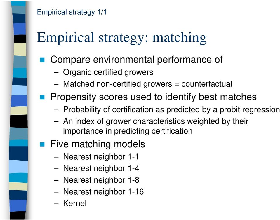 certification as predicted by a probit regression An index of grower characteristics weighted by their importance in