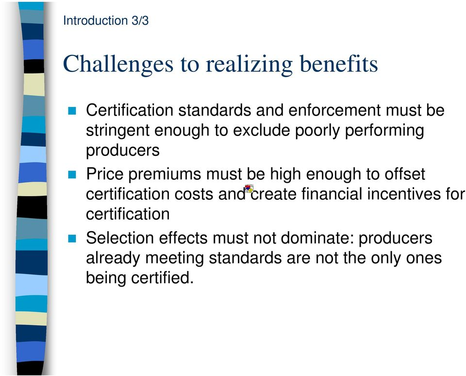 to offset certification costs and create financial incentives for certification Selection