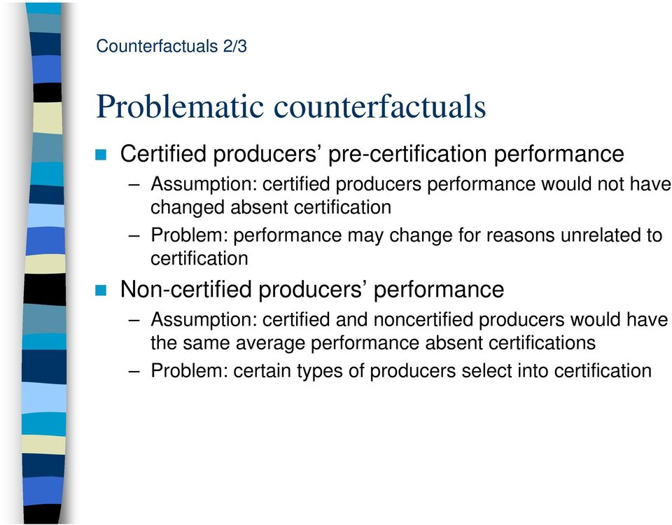 reasons unrelated to certification Non-certified producers performance Assumption: certified and noncertified