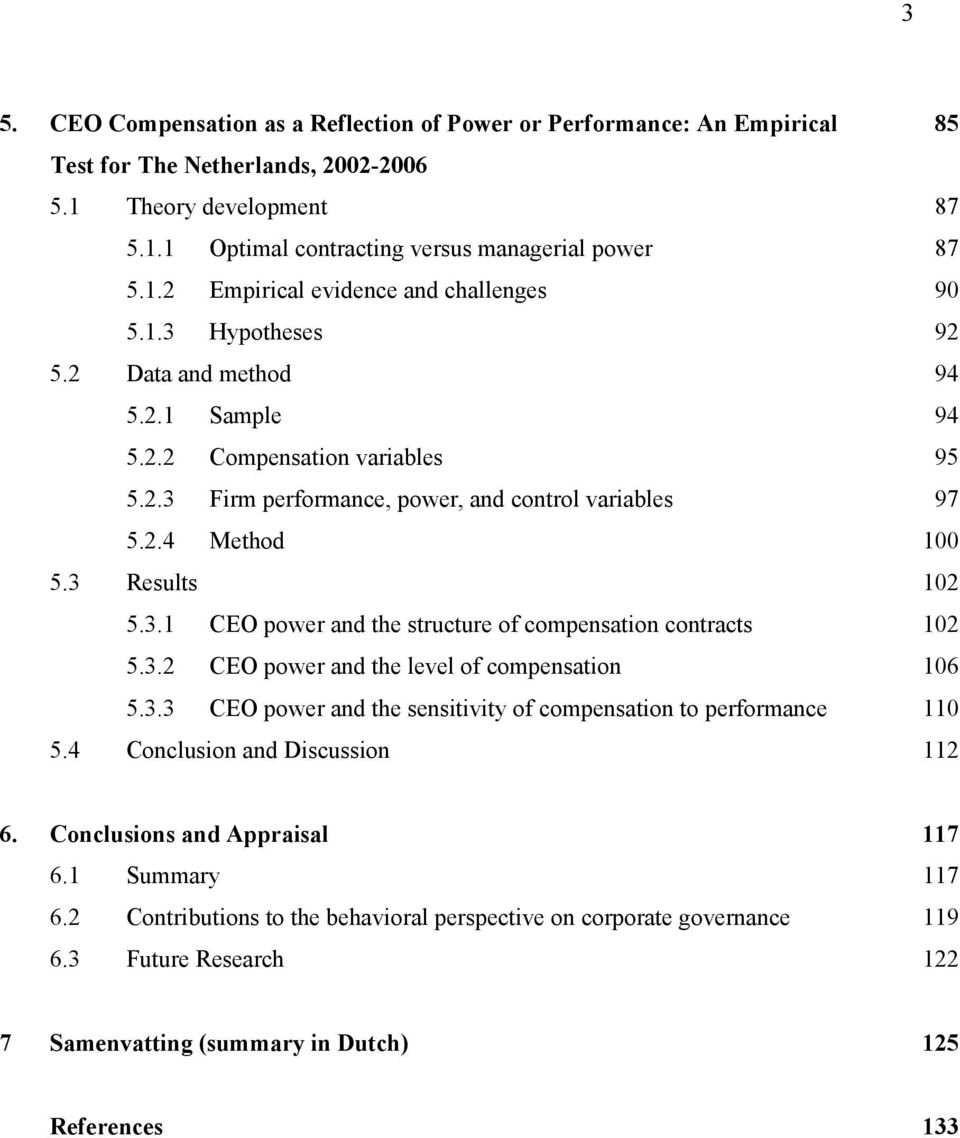 3.2 CEO power and the level of compensation 106 5.3.3 CEO power and the sensitivity of compensation to performance 110 5.4 Conclusion and Discussion 112 6. Conclusions and Appraisal 117 6.