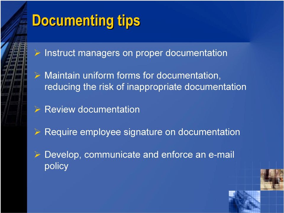 inappropriate documentation Review documentation Require employee