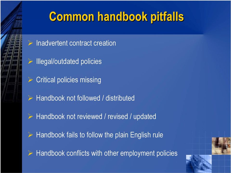 followed / distributed Handbook not reviewed / revised / updated