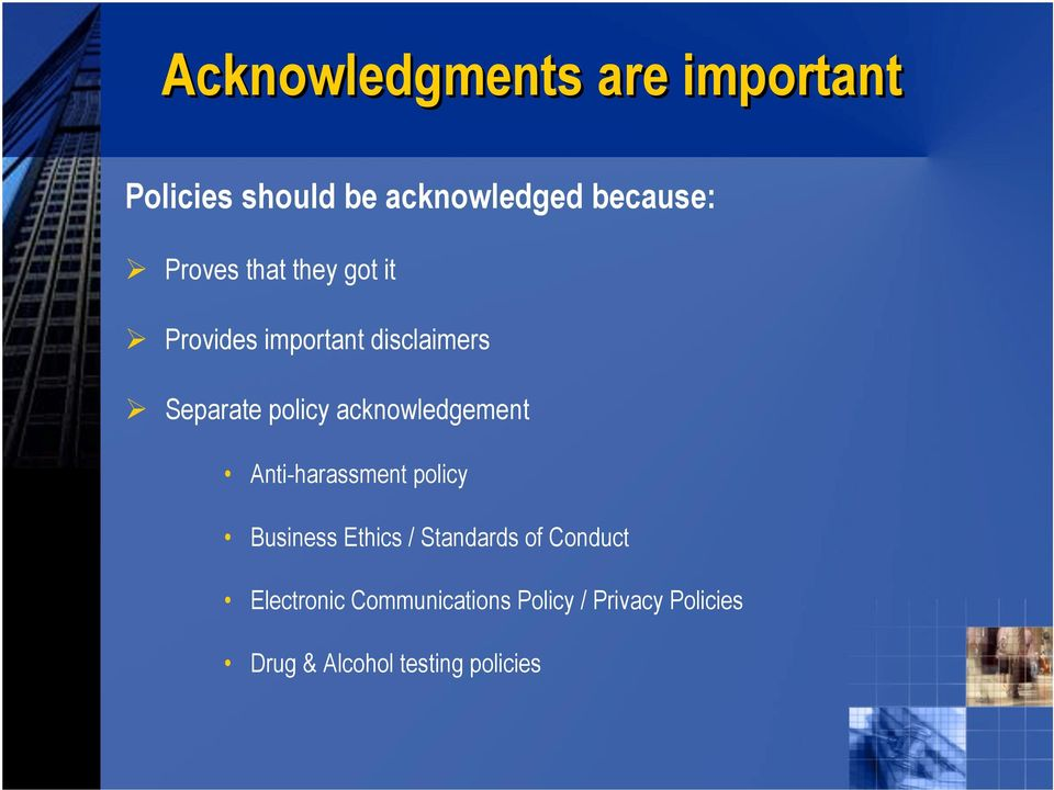 acknowledgement Anti-harassment policy Business Ethics / Standards of