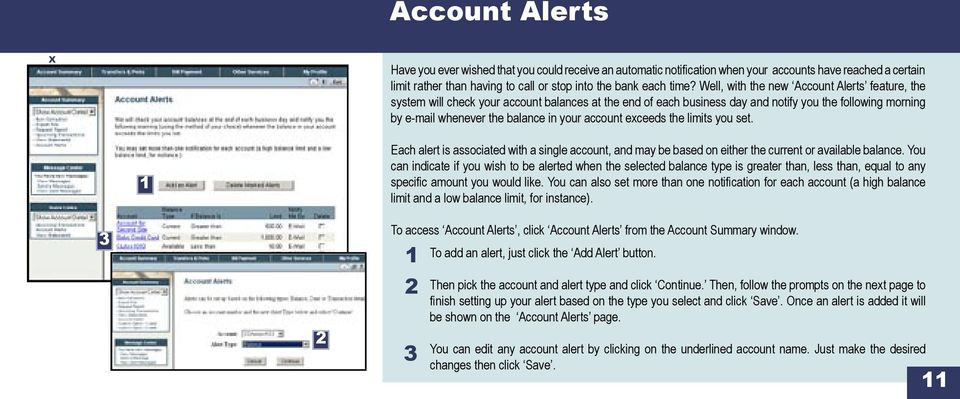 account exceeds the limits you set. Each alert is associated with a single account, and may be based on either the current or available balance.