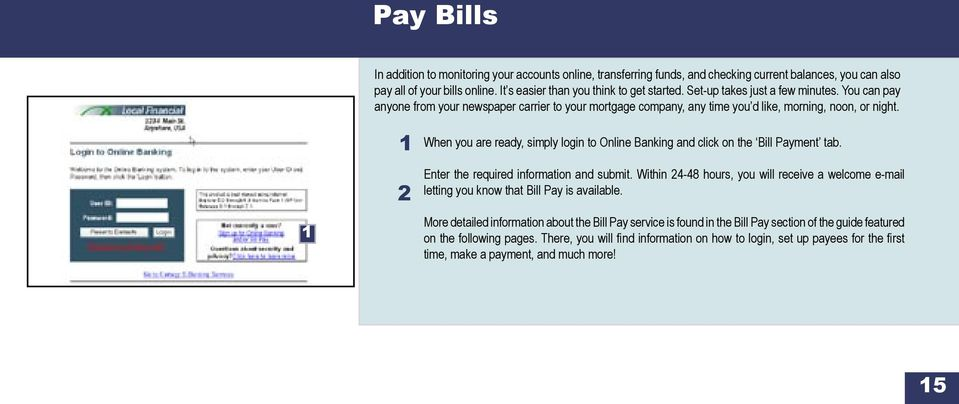 When you are ready, simply login to Online Banking and click on the Bill Payment tab. Enter the required information and submit.