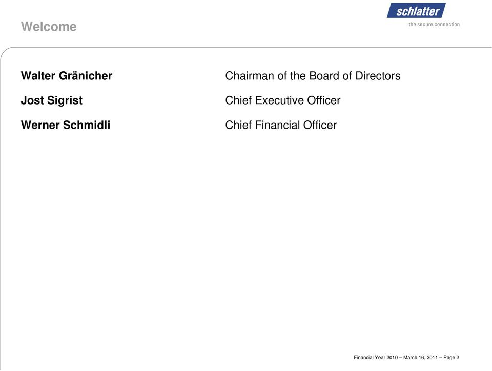 Chief Executive Officer Chief Financial