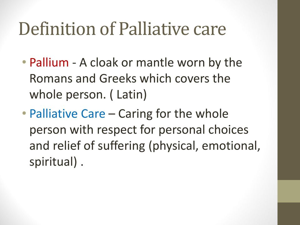 ( Latin) Palliative Care Caring for the whole person with respect