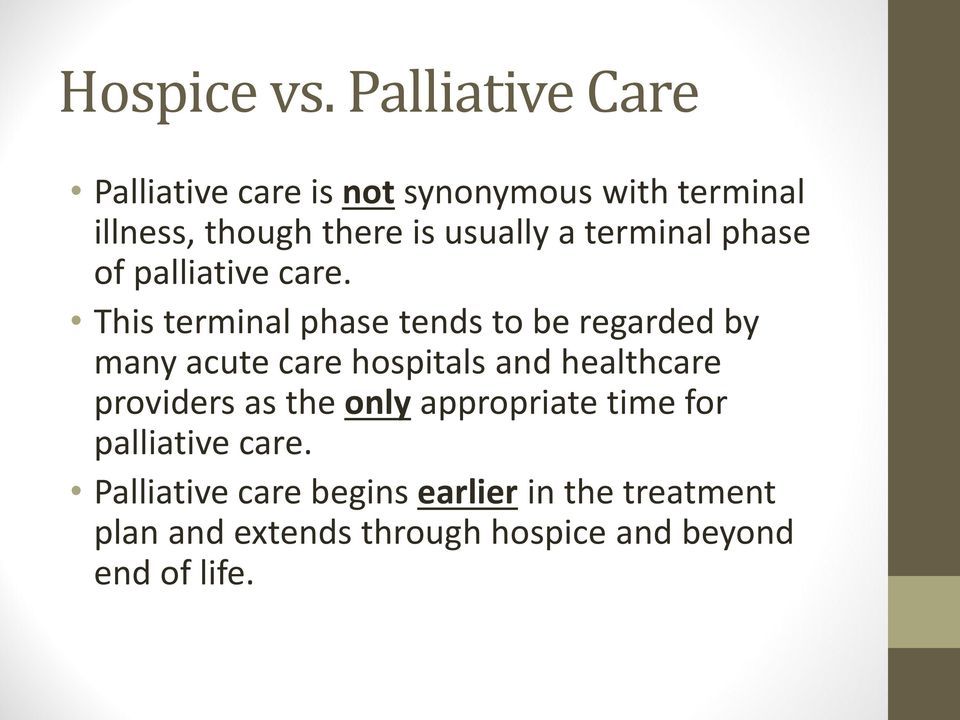 terminal phase of palliative care.