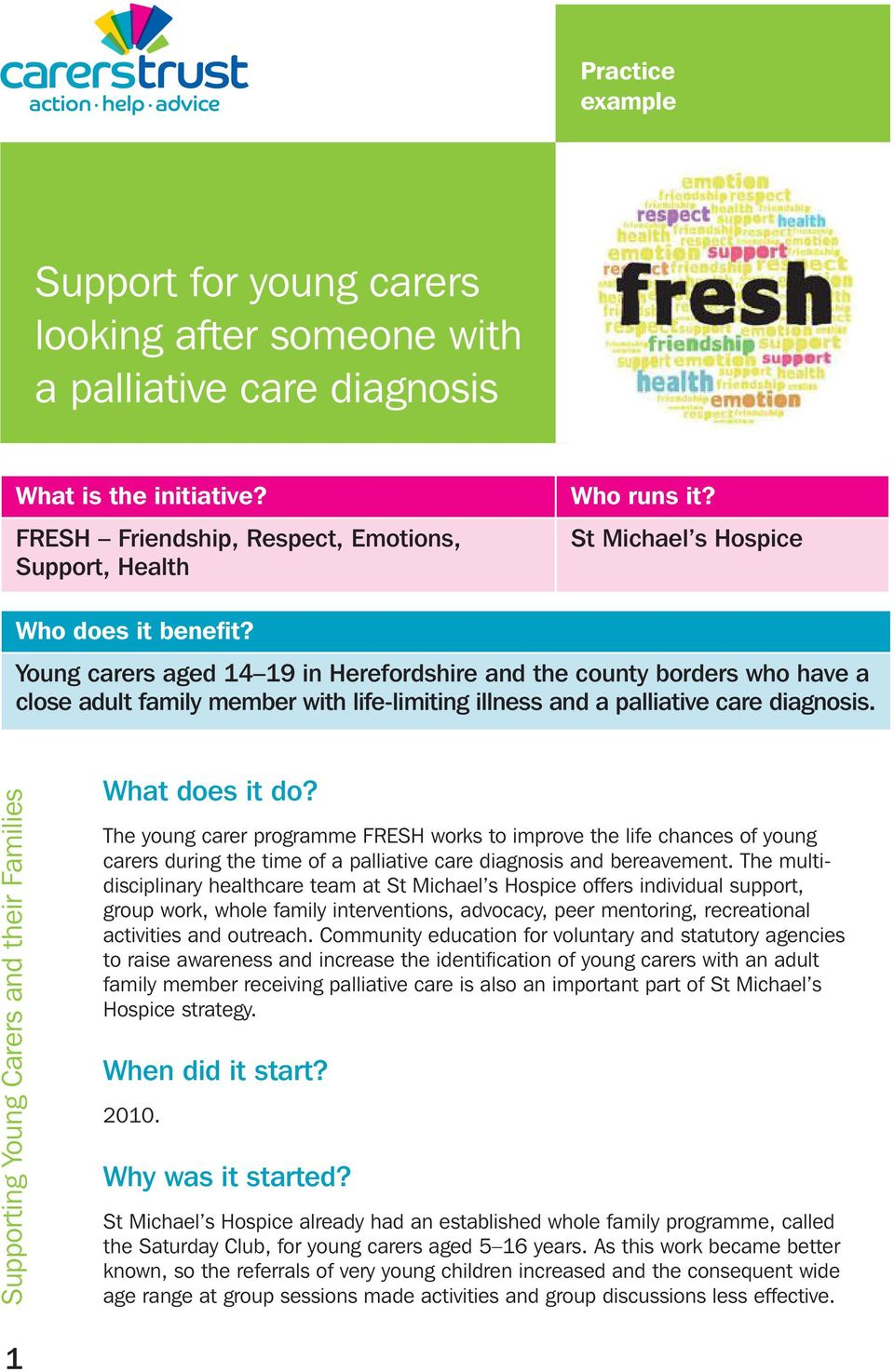 Young carers aged 14 19 in Herefordshire and the county borders who have a close adult family member with life-limiting illness and a palliative care diagnosis. What does it do?