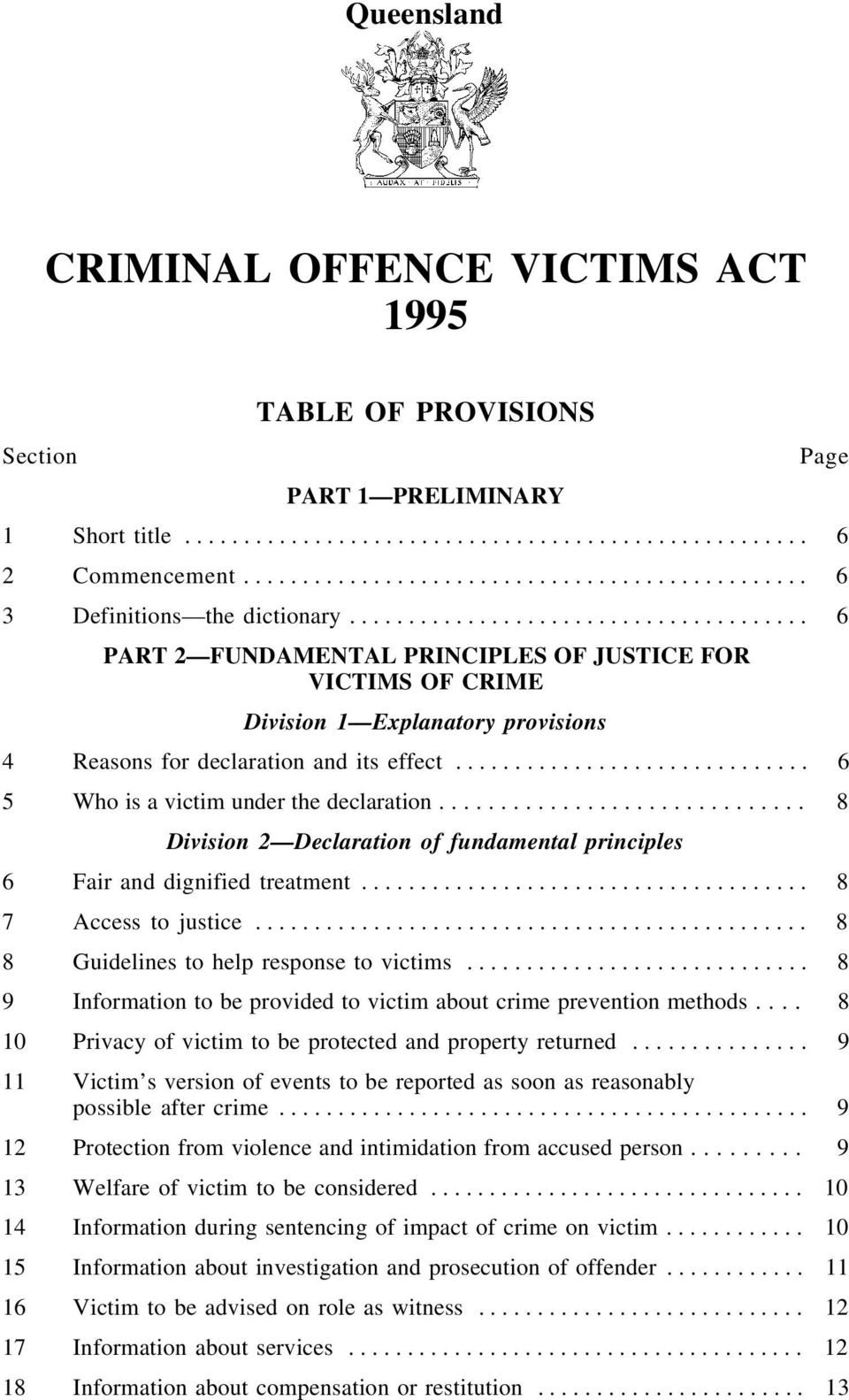 ...................................... 6 PART 2 FUNDAMENTAL PRINCIPLES OF JUSTICE FOR VICTIMS OF CRIME Division 1 Explanatory provisions 4 Reasons for declaration and its effect.