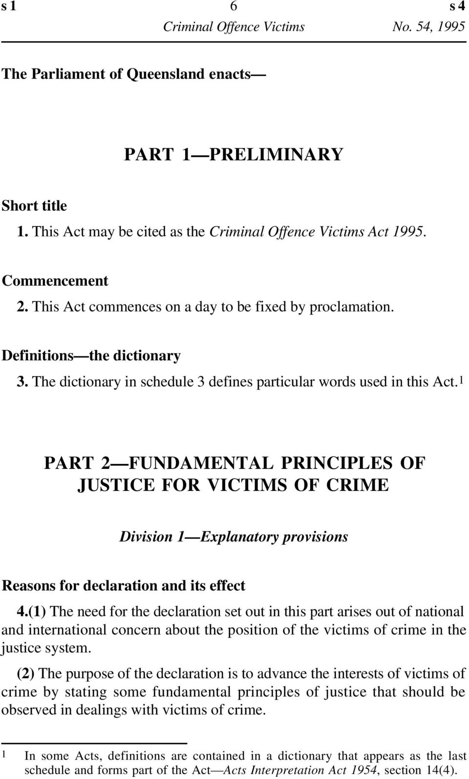 1 PART 2 FUNDAMENTAL PRINCIPLES OF JUSTICE FOR VICTIMS OF CRIME Division 1 Explanatory provisions Reasons for declaration and its effect 4.