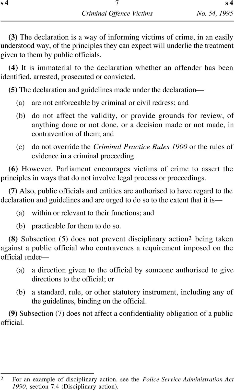 (5) The declaration and guidelines made under the declaration (c) are not enforceable by criminal or civil redress; and do not affect the validity, or provide grounds for review, of anything done or