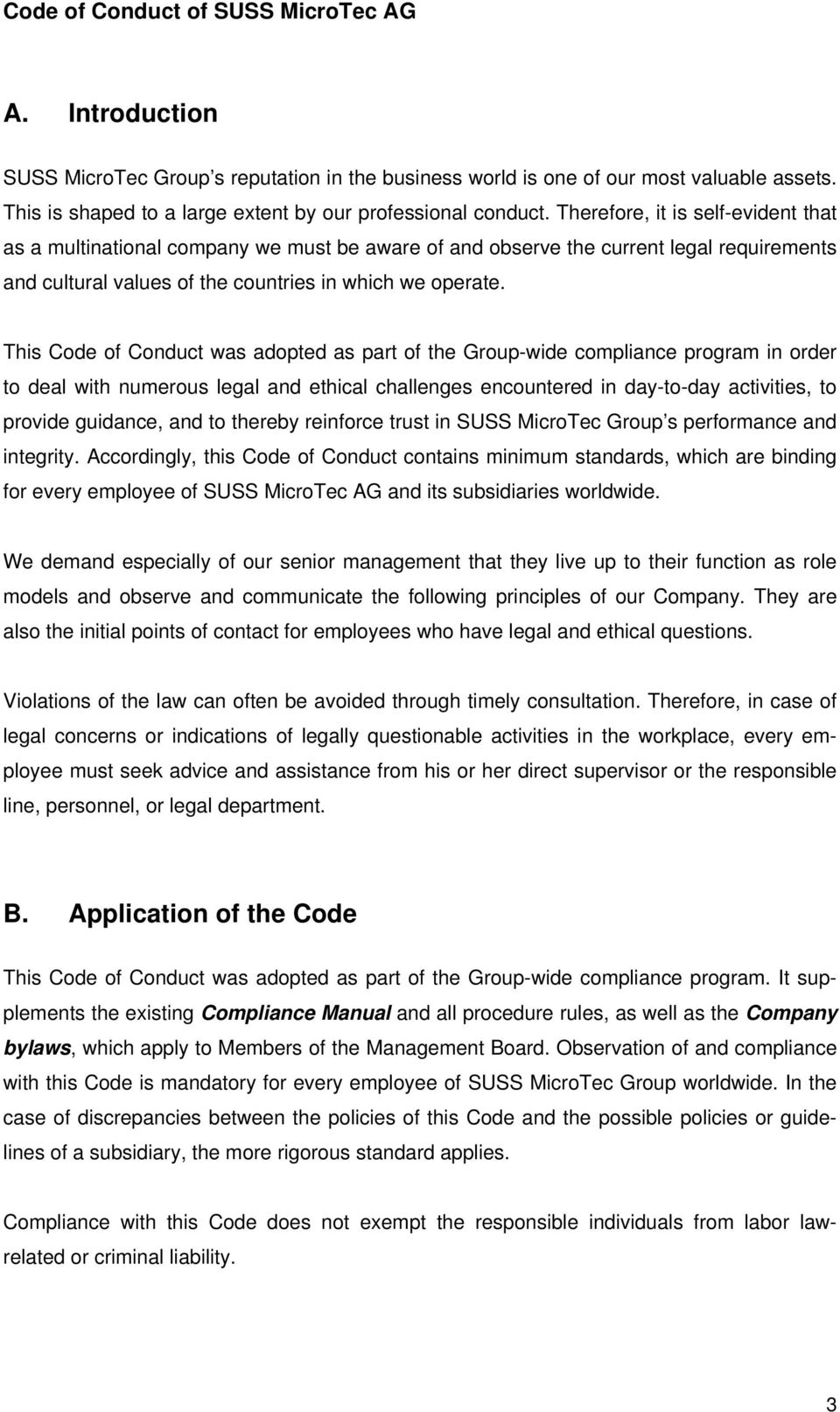This Code of Conduct was adopted as part of the Group-wide compliance program in order to deal with numerous legal and ethical challenges encountered in day-to-day activities, to provide guidance,