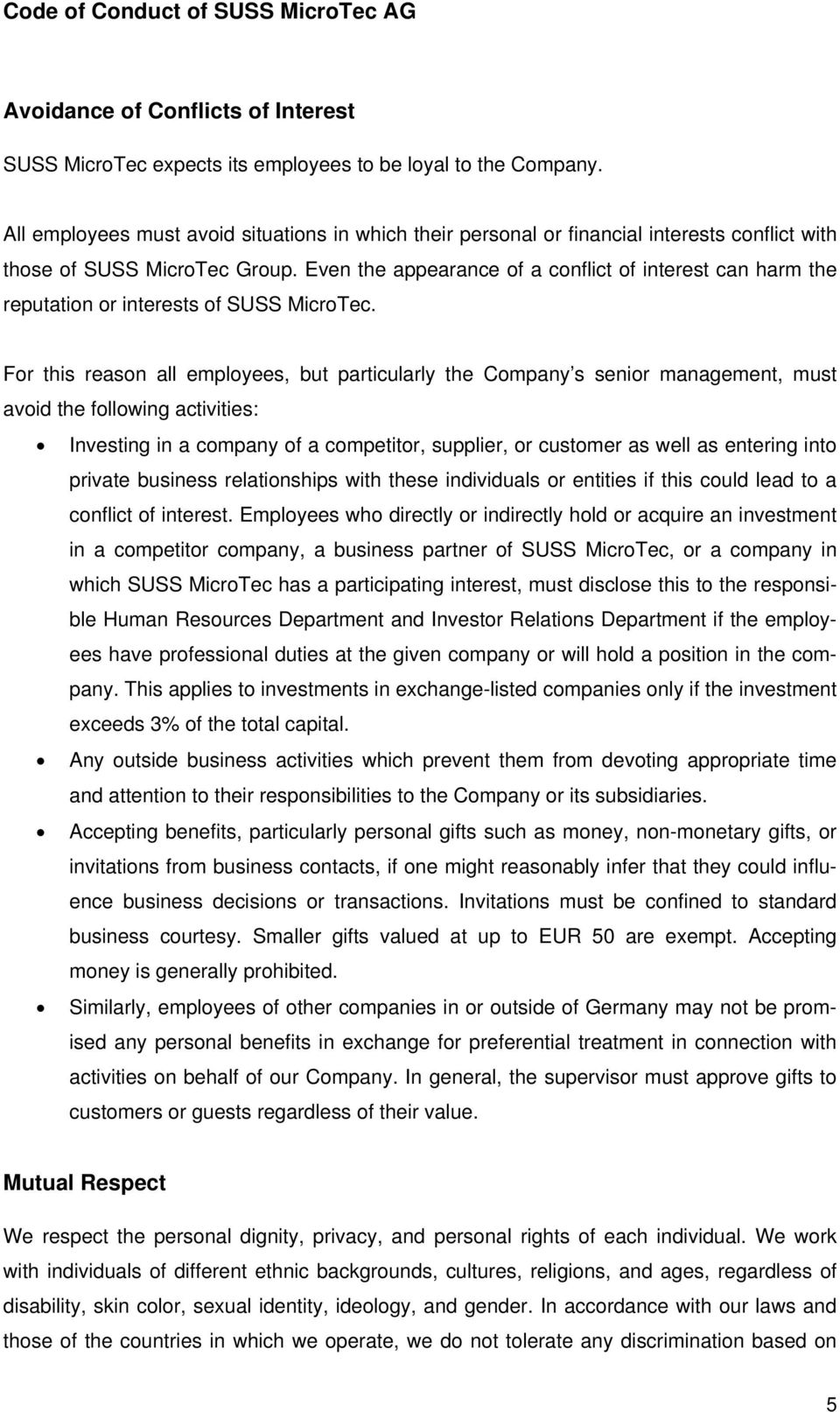 Even the appearance of a conflict of interest can harm the reputation or interests of SUSS MicroTec.