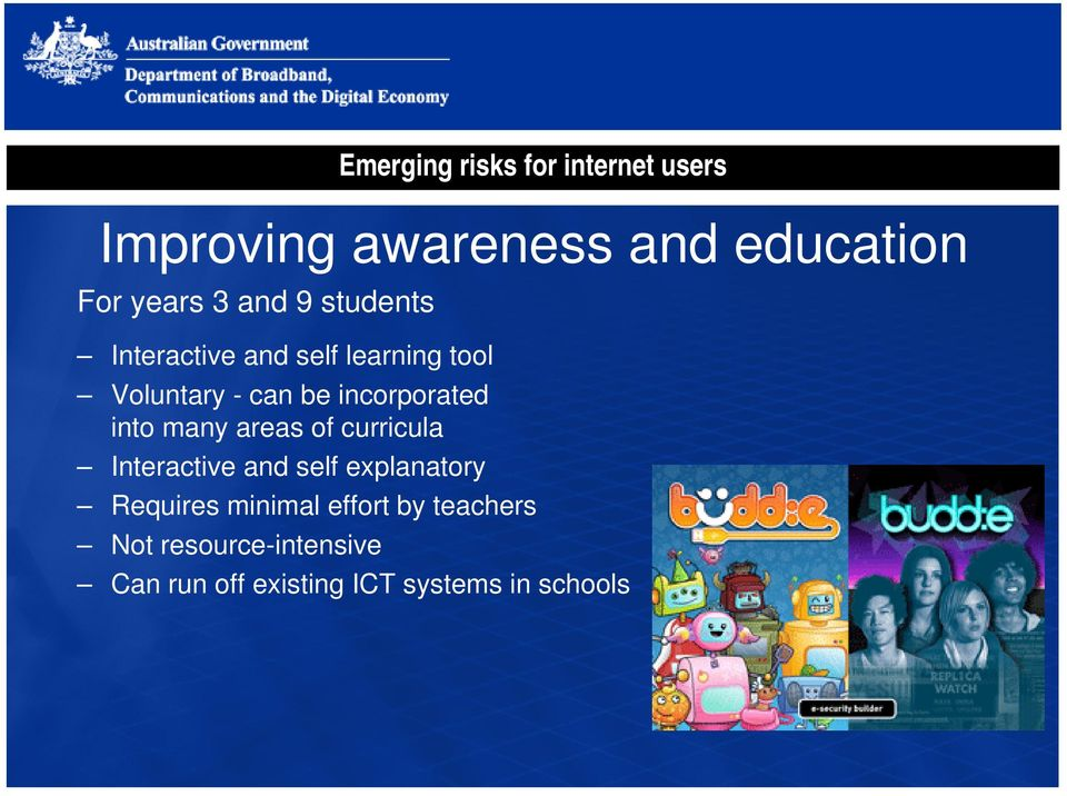 of curricula Interactive and self explanatory Requires minimal effort by