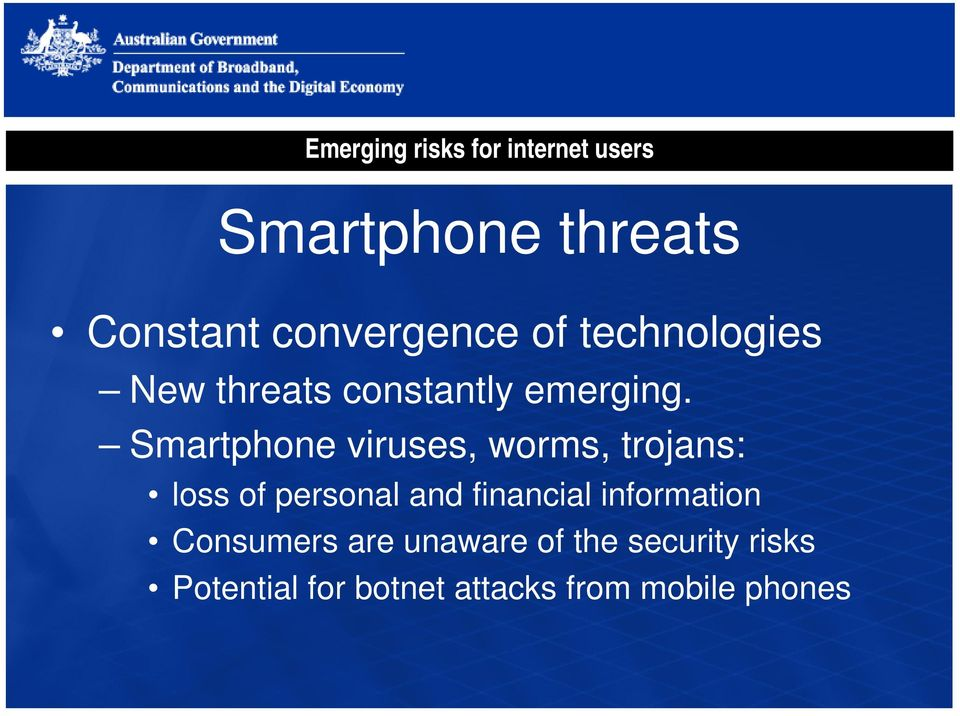 Smartphone viruses, worms, trojans: loss of personal and