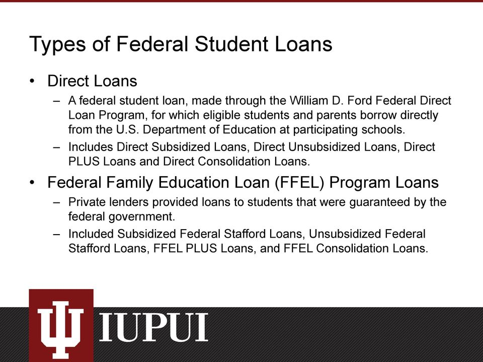 Includes Direct Subsidized Loans, Direct Unsubsidized Loans, Direct PLUS Loans and Direct Consolidation Loans.