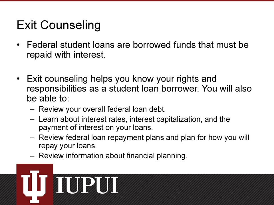 You will also be able to: Review your overall federal loan debt.
