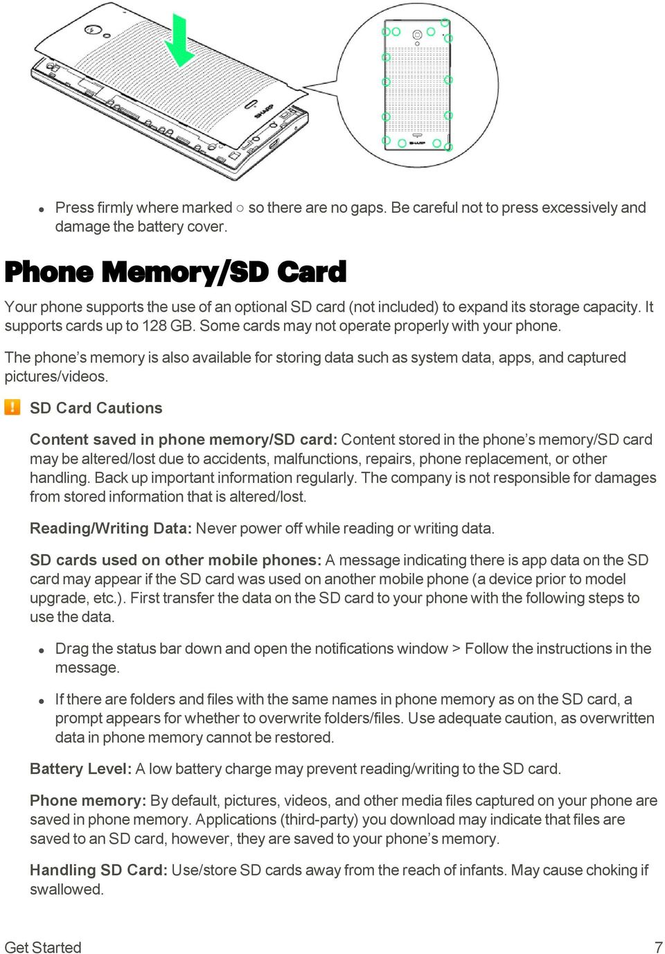 Some cards may not operate properly with your phone. The phone s memory is also available for storing data such as system data, apps, and captured pictures/videos.