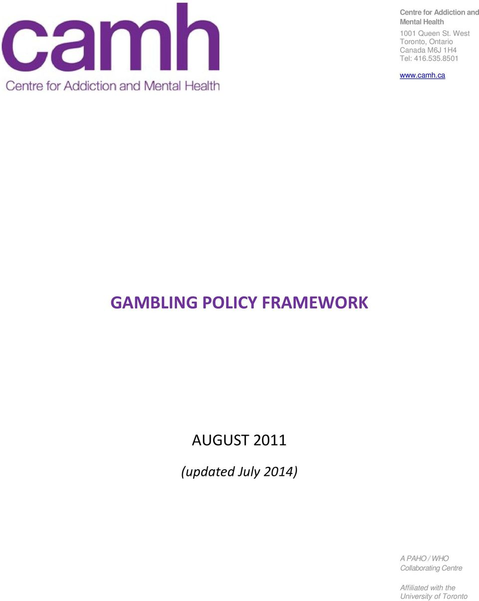 ca GAMBLING POLICY FRAMEWORK AUGUST 2011 (updated July 2014) A