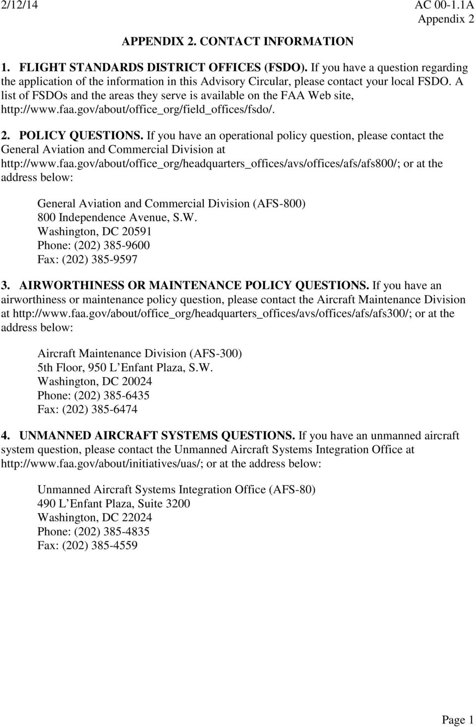 A list of FSDOs and the areas they serve is available on the FAA Web site, http://www.faa.gov/about/office_org/field_offices/fsdo/. 2. POLICY QUESTIONS.