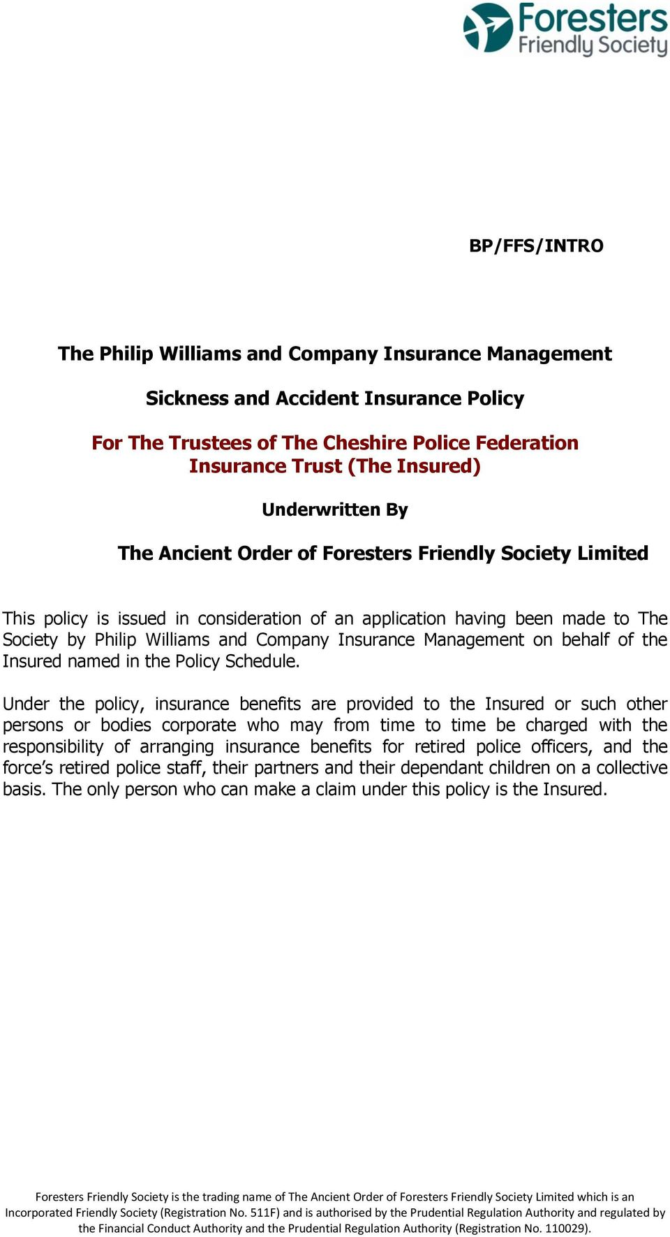 on behalf of the Insured named in the Policy Schedule.
