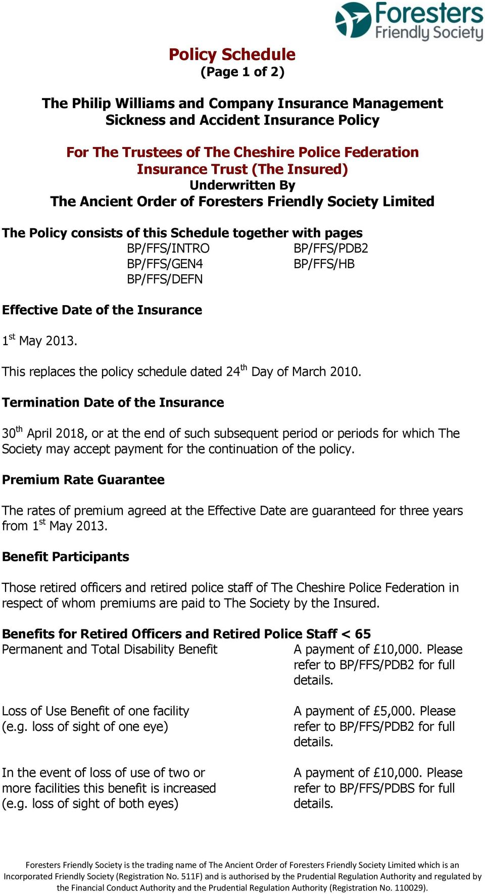 Effective Date of the Insurance 1 st May 2013. This replaces the policy schedule dated 24 th Day of March 2010.