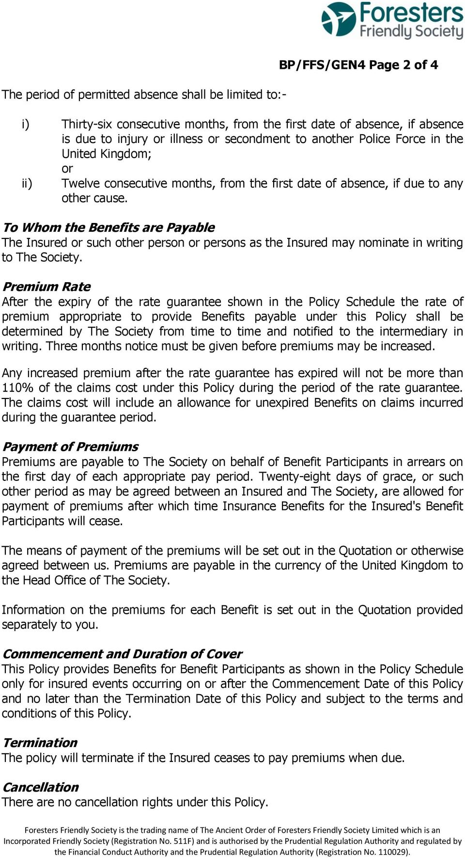 To Whom the Benefits are Payable The Insured or such other person or persons as the Insured may nominate in writing to The Society.