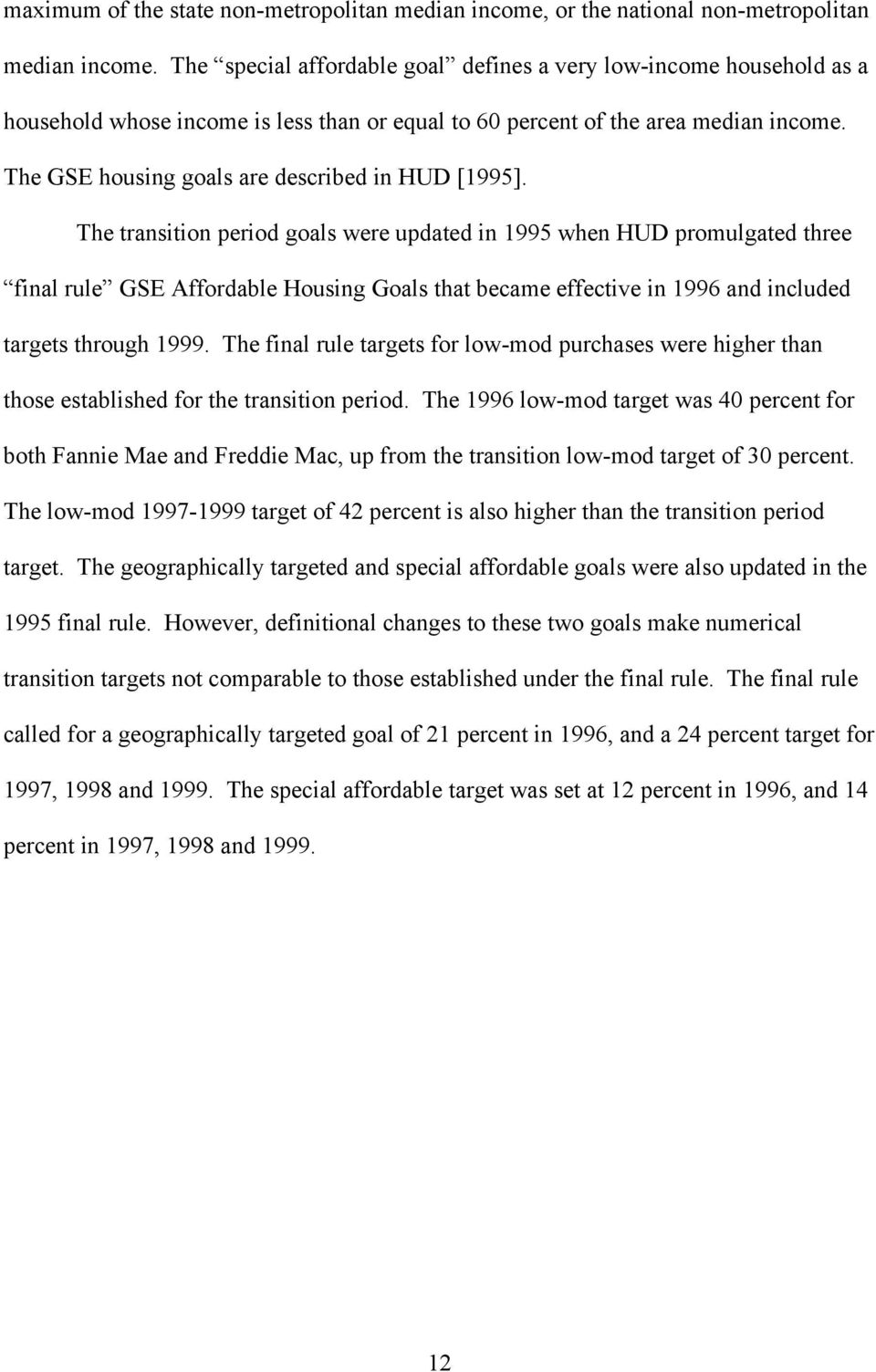 The GSE housing goals are described in HUD [1995].