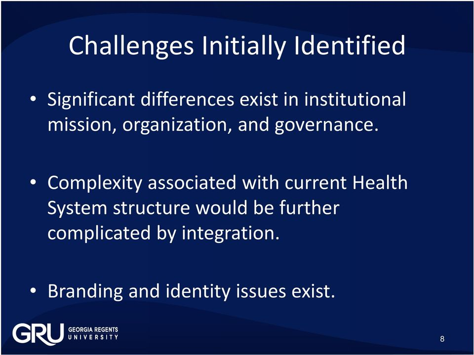 Complexity associated with current Health System structure would
