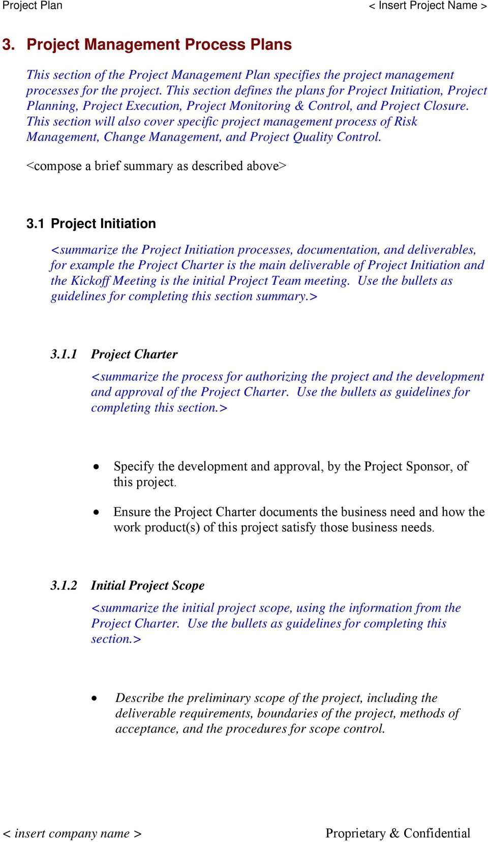 This section will also cover specific project management process of Risk Management, Change Management, and Project Quality Control. <compose a brief summary as described above> 3.