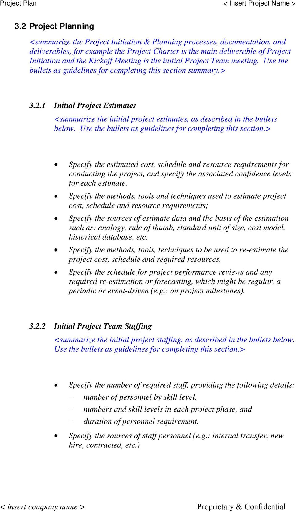 1 Initial Project Estimates <summarize the initial project estimates, as described in the bullets below. Use the bullets as guidelines for completing this section.
