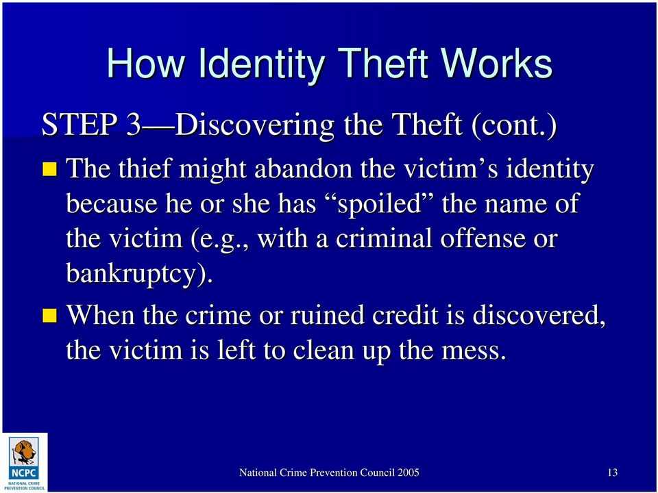 name of the victim (e.g., with a criminal offense or bankruptcy).
