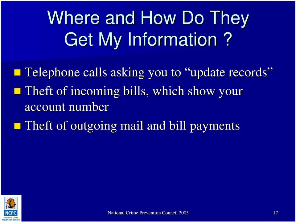 incoming bills, which show your account number Theft of