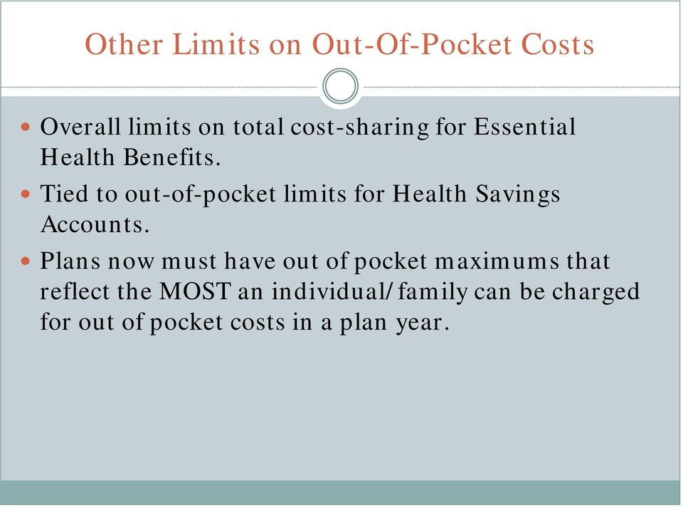 Tied to out-of-pocket limits for Health Savings Accounts.
