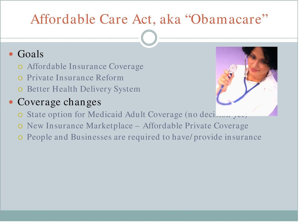 for Medicaid Adult Coverage (no decision yet) New Insurance Marketplace