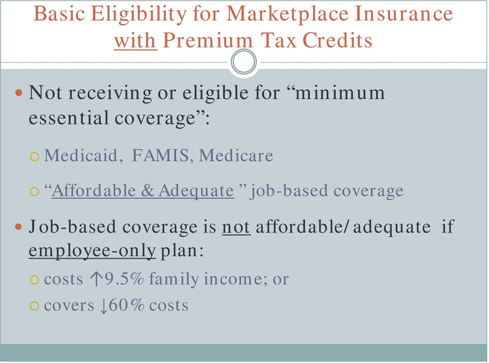 Medicare Affordable & Adequate job-based coverage Job-based coverage is not