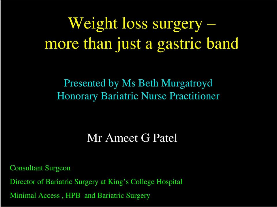 Ameet G Patel Consultant Surgeon Director of Bariatric Surgery