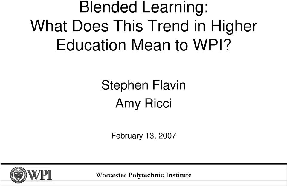 Education Mean to WPI?