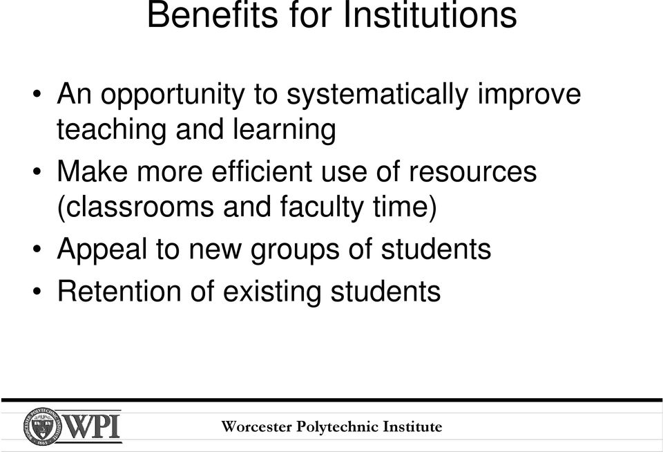 efficient use of resources (classrooms and faculty
