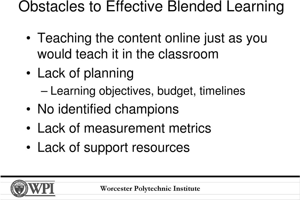 planning Learning objectives, budget, timelines No identified