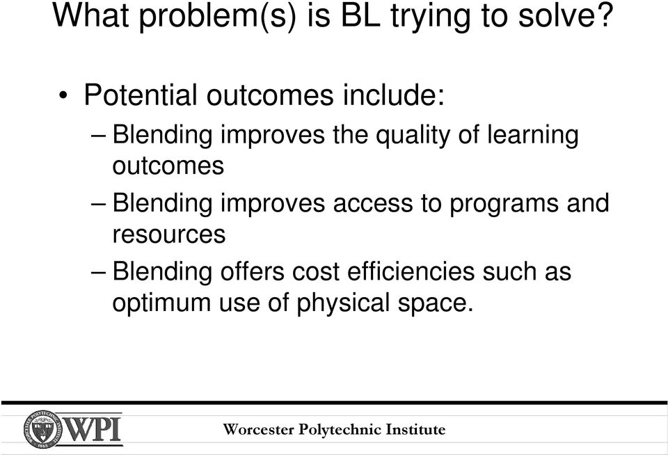 learning outcomes Blending improves access to programs and