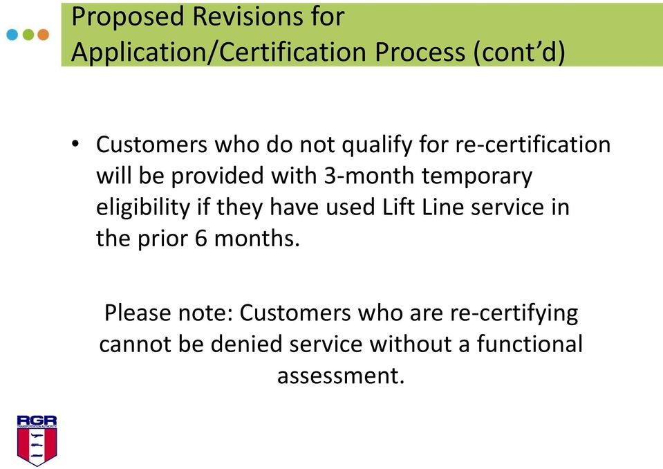 eligibility if they have used Lift Line service in the prior 6 months.