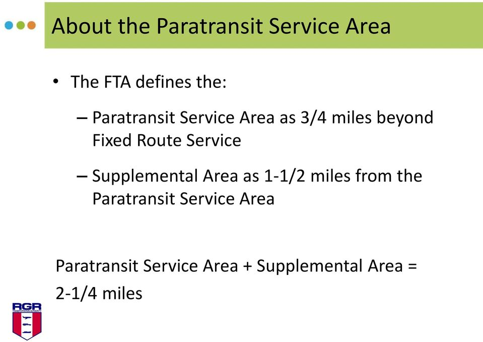 Service Supplemental Area as 1-1/2 miles from the Paratransit