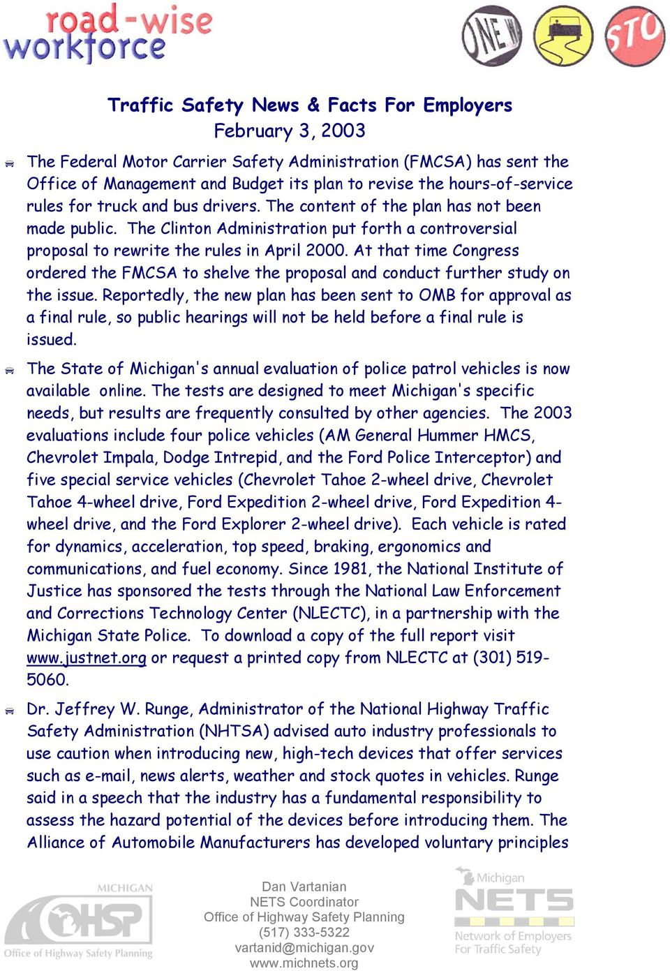 At that time Congress ordered the FMCSA to shelve the proposal and conduct further study on the issue.