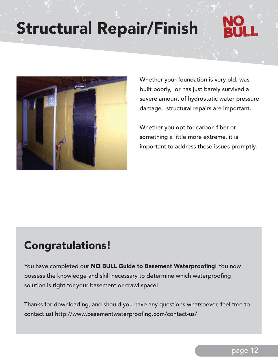 You have completed our NO BULL Guide to Basement Waterproofing!