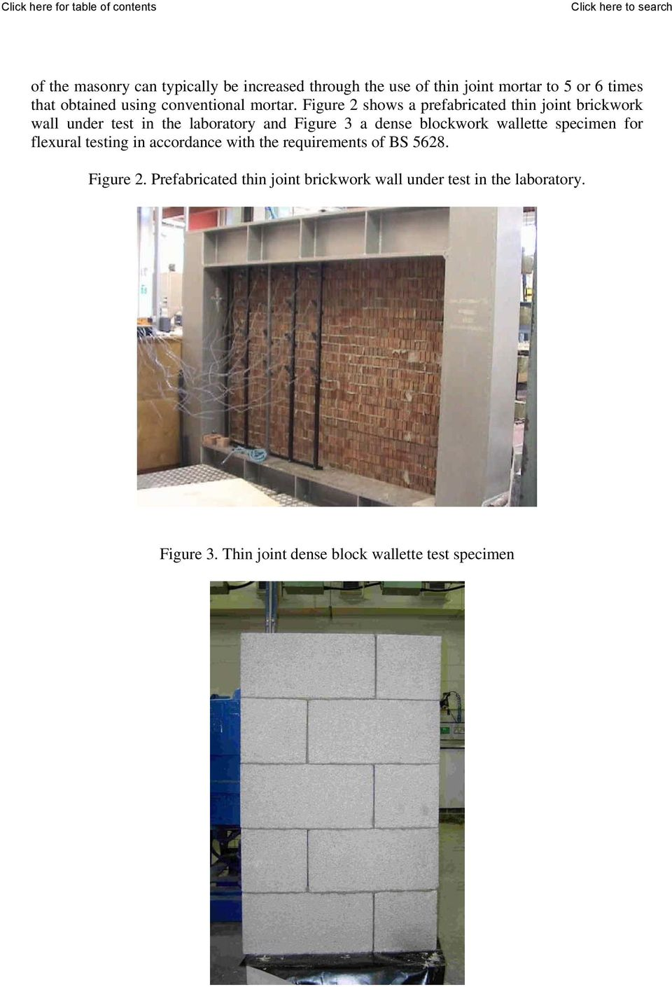 Figure 2 shows a prefabricated thin joint brickwork wall under test in the laboratory and Figure 3 a dense blockwork
